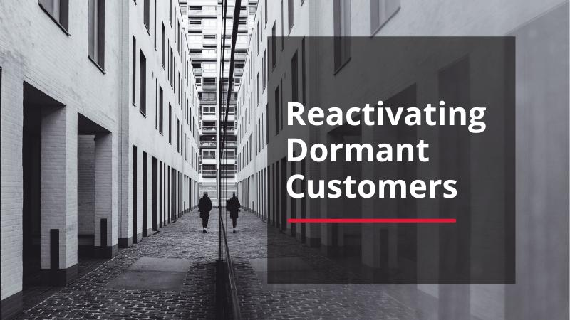 reactivating dormant customers